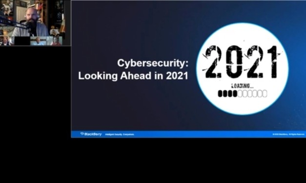 Cybersecurity: Looking at 2021 with BlackBerry